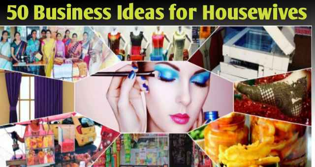 50 business ideas for housewives in hindi